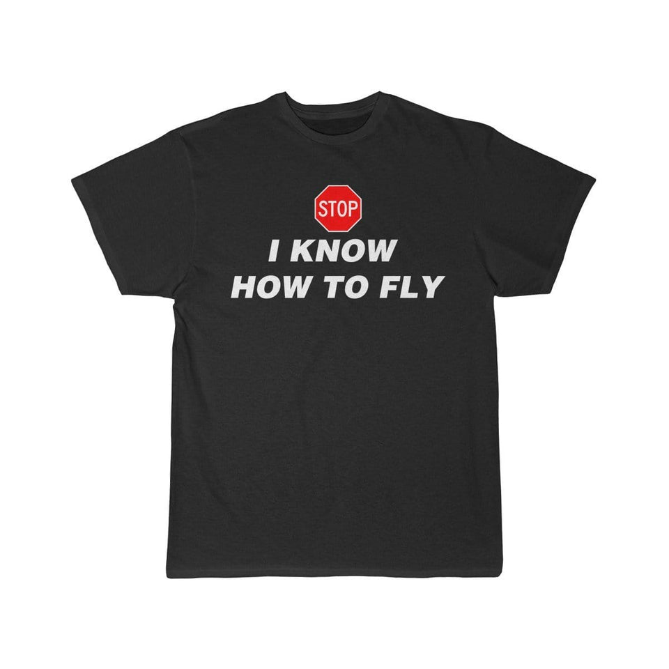 Printify T-shirt Black / S I know how to fly