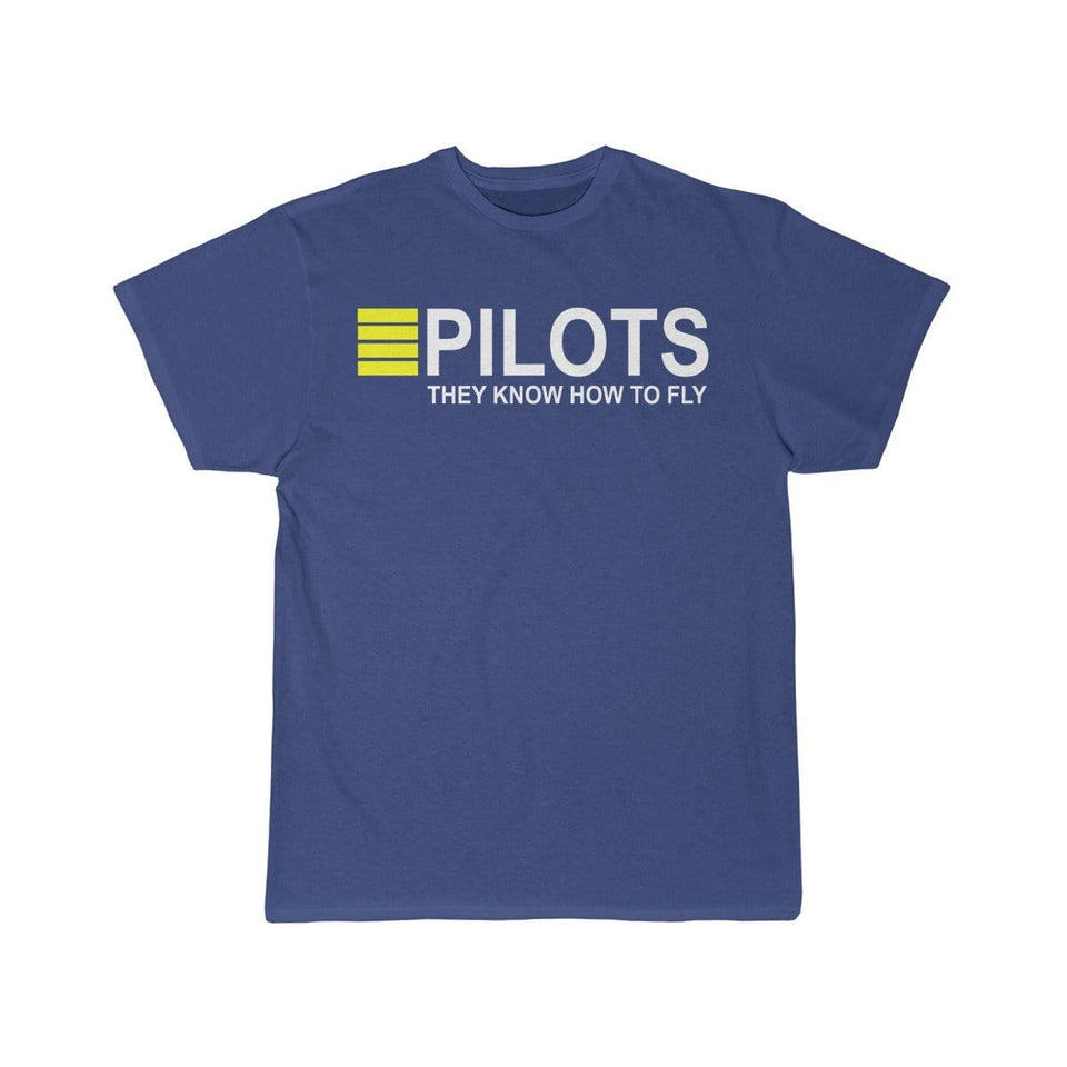 Printify T-shirt Royal / S PILOTS THEY KNOW HOW TO FLY PRINTED