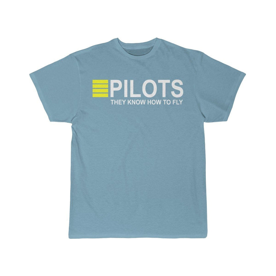 Printify T-shirt Sky Blue / S PILOTS THEY KNOW HOW TO FLY PRINTED