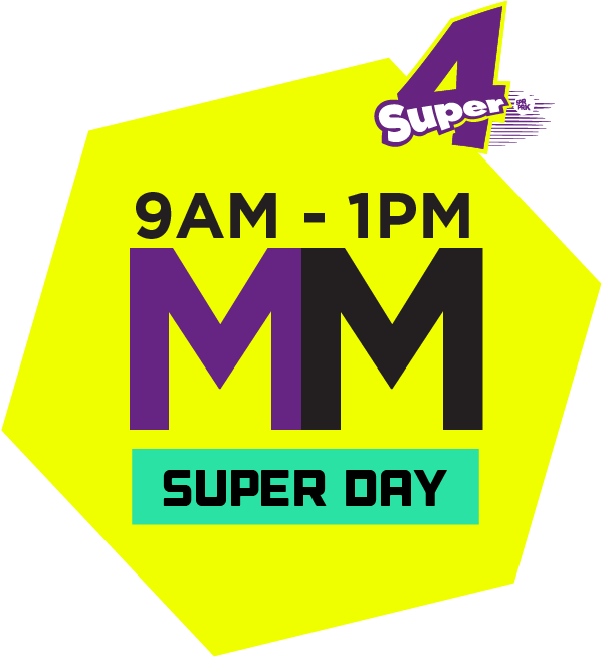 Super4 - Morning Mayhem (Super Day)(9am - 1pm)
