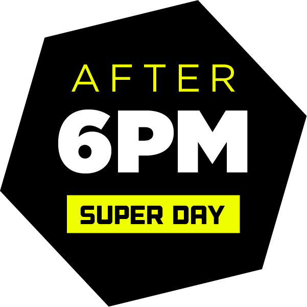 After 6PM (Super Day)(6pm - 9pm)