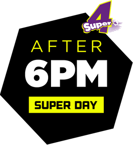 Super4 - After 6PM (Super Day)(6pm - 9pm)