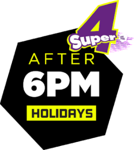 Super4 - After 6PM (Holidays)(6pm - 9pm)