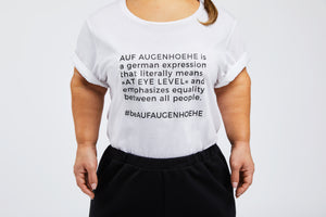 t-shirt that reads: AUF AUGENHOEHE is a german expression that literally means at eye level and emphasizes equality between all people