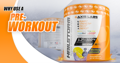 All The Reasons To Use A Pre-Workout