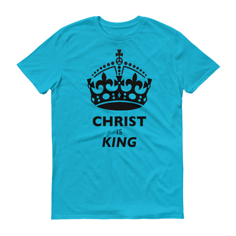 Christ is King T Shirt