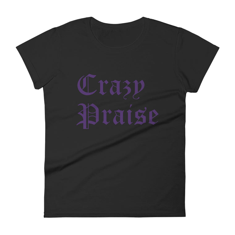 Crazy Praise Women's Fitted T-shirt