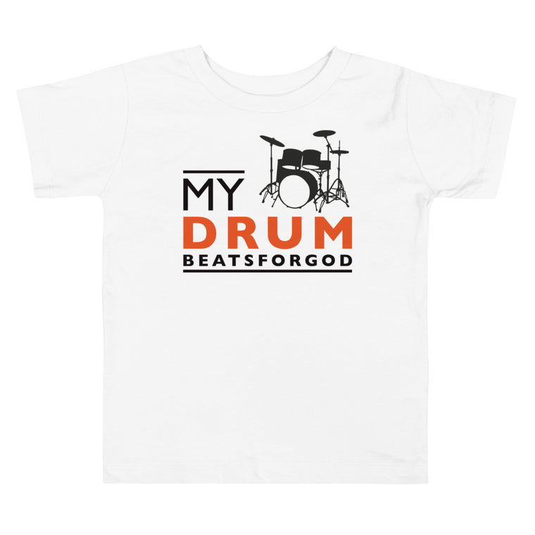 My Drum Beats Toddler T-Shirt