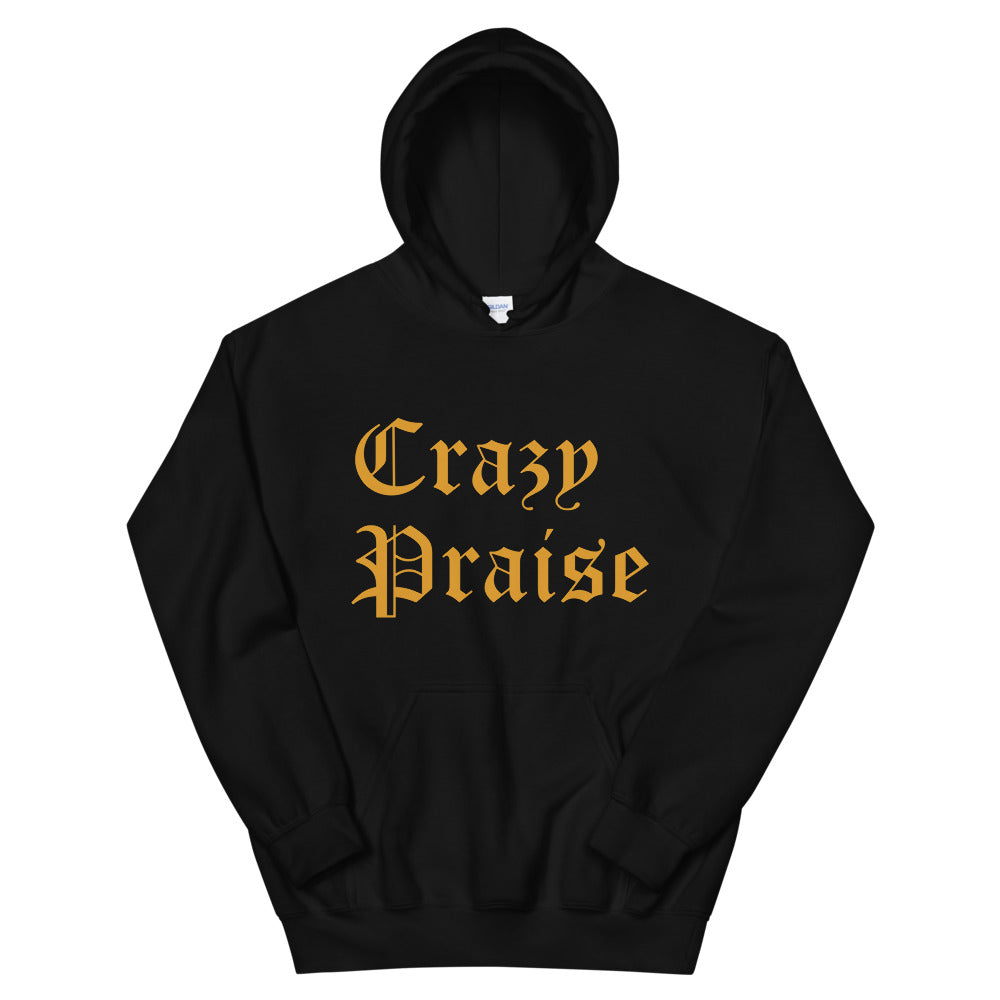 Christian Hoodies Black Crazy Praise Gold Lettering
