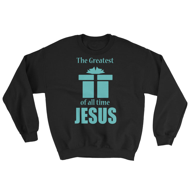 The Greatest Gift Sweatshirt