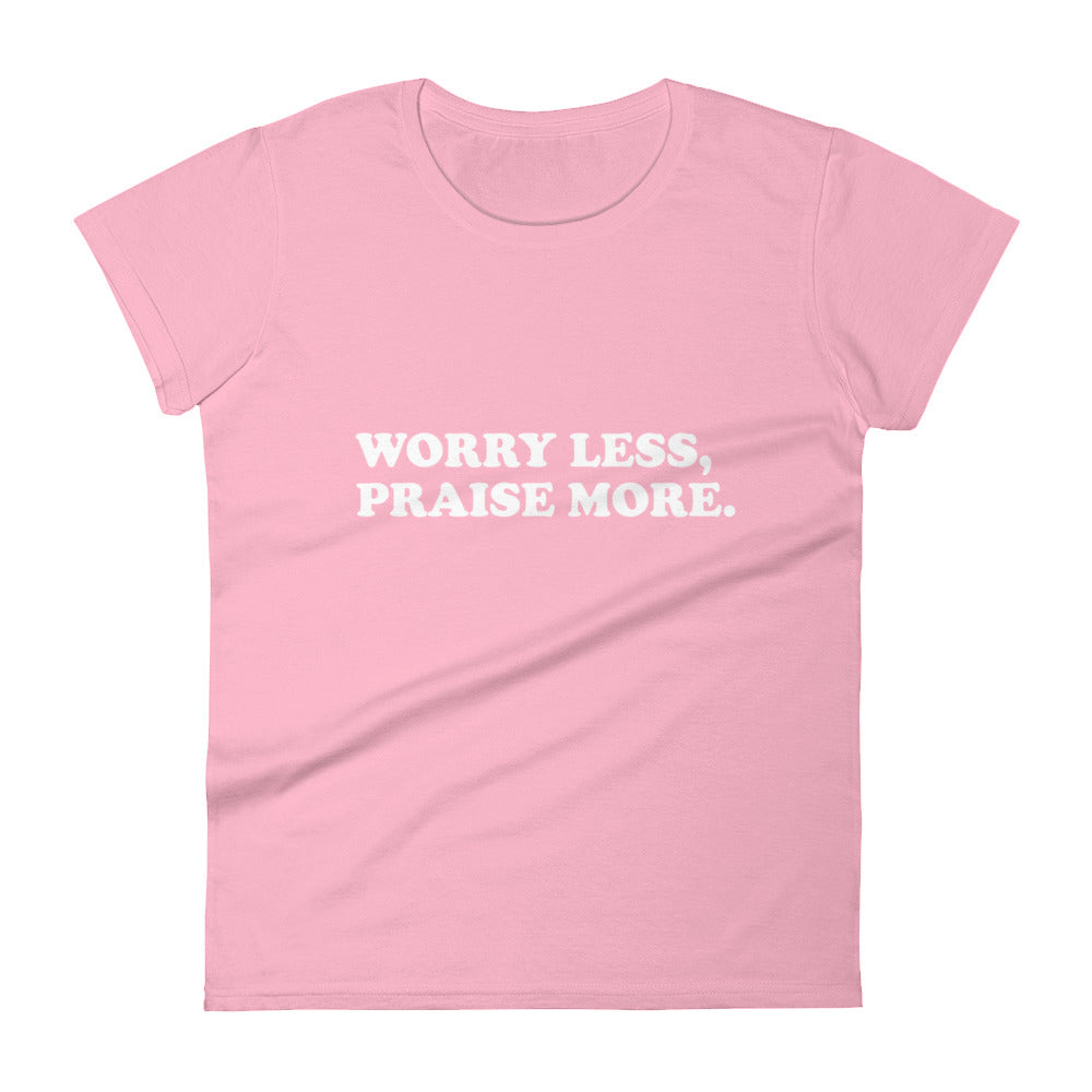 Christian Tees Pink Worry Less Praise More White Text Fitted Tee