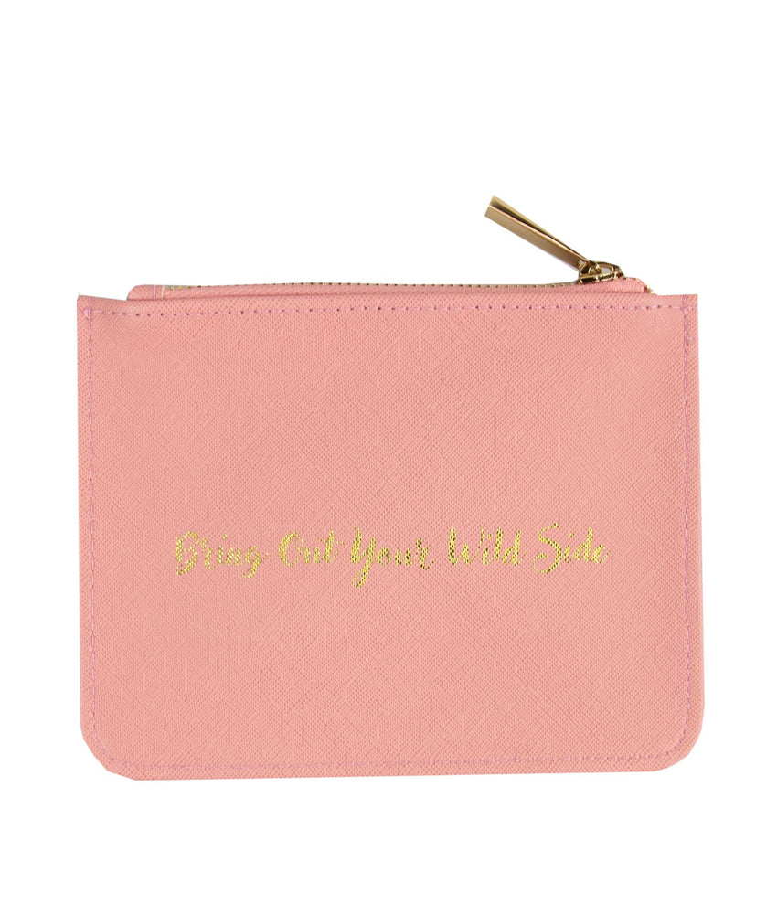 Zip pouch bag in pink with Bring Out Your Wild Side slogan