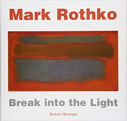 Mark Rothko Break into the Light