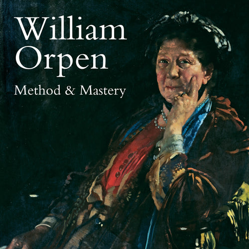 William Orpen Method & Mastery