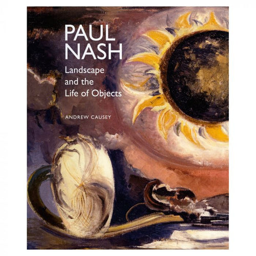 Paul Nash Landscape and the Life of Objects