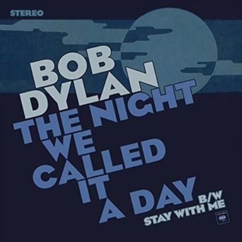Bob Dylan - The Night We Called It A Day - 7""