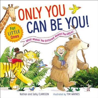 Only You Can Be You for Little Ones: What Makes You Different Makes You Great