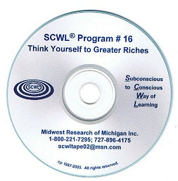 Think Yourself to Greater Riches SCWL Subliminal CD Number 16