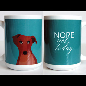"Dachshund Coffee Mugs-""Nope Not Today"""
