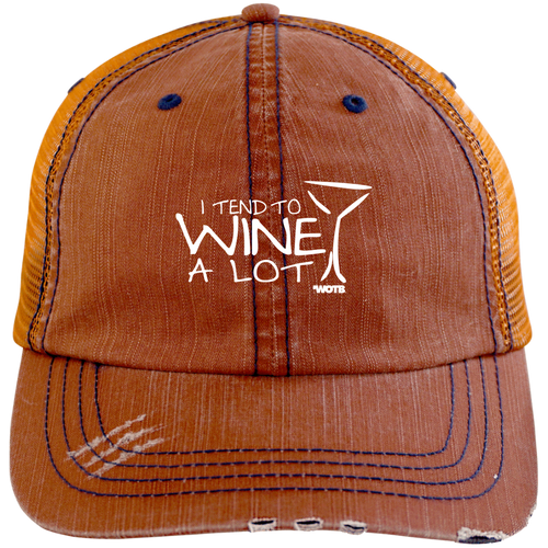 I Tend to Wine A Lot Trucker Cap