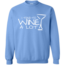 I Tend to Wine A Lot Crewneck Pullover Sweatshirt
