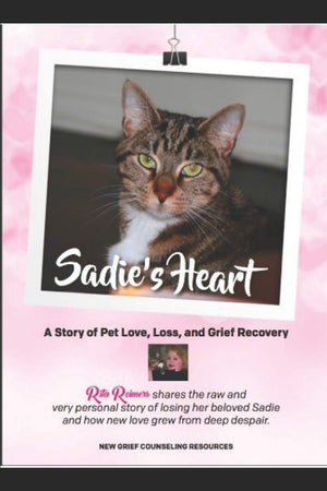 Sadie's Heart: Loving and Losing our Cat Companions
