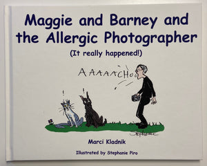 Maggie and Barney and the Allergic Photographer (It really happened!)