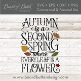 Autumn Is A Second Spring SVG File - Commercial Use SVG Files