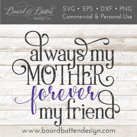 Always My Mother, Forever My Friend SVG File