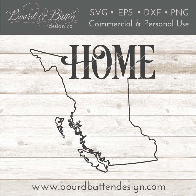 "British Columbia BC  ""Home"" Outline SVG File - Canadian Province - Commercial Use SVG Files"
