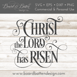 Christ The Lord Has Risen SVG File for Easter - Commercial Use SVG Files
