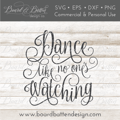 Dance Like No One's Watching SVG File