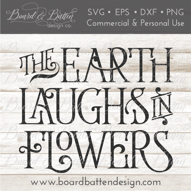 The Earth Laughs In Flowers SVG File - Commercial Use SVG Files