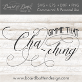 Etsy Seller SVG File - Gimme That Cha-Ching - Commercial Use SVG Files