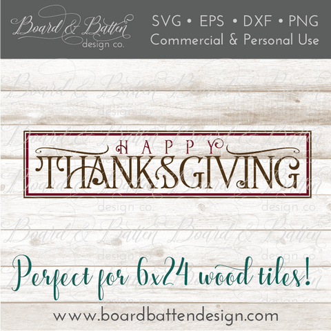 Happy Thanksgiving SVG for 6x24 Wood Tile