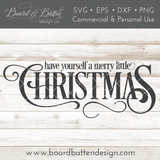 Have Yourself A Merry Little Christmas SVG File - Commercial Use SVG Files
