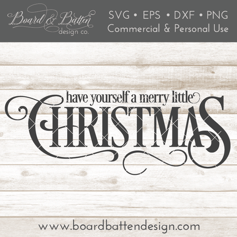 Have Yourself A Merry Little Christmas SVG File