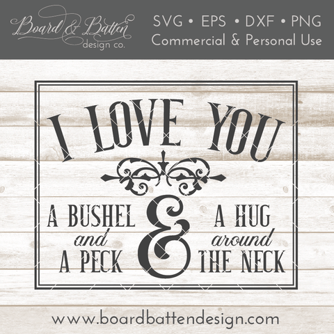 I Love You A Bushel And A Peck SVG File