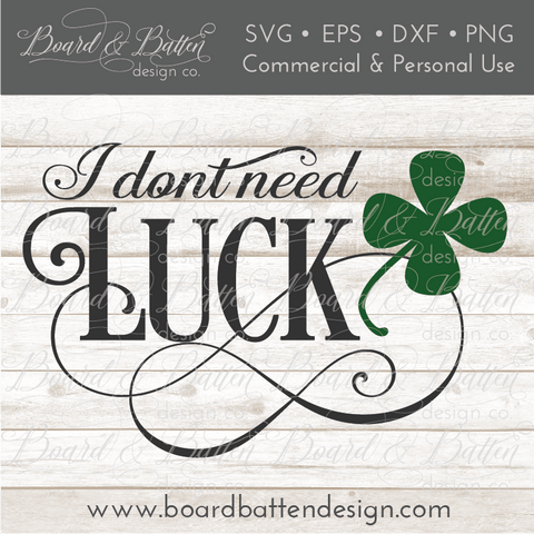 I Don't Need Luck SVG File