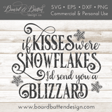 If Kisses Were Snowflakes I'd Send You A Blizzard Romantic Winter SVG File - Commercial Use SVG Files