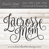 Lacrosse Mom SVG File - Commercial Use SVG Files