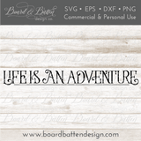 Life Is An Adventure SVG File - Commercial Use SVG Files