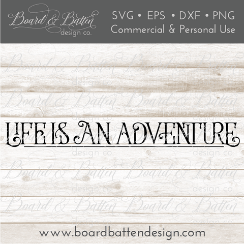 Life Is An Adventure SVG File
