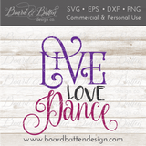Live Love Dance SVG File - Commercial Use SVG Files