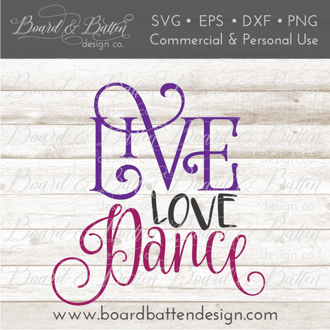 Live Love Dance SVG File