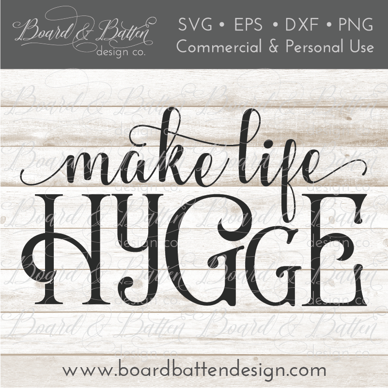 Make Life Hygge SVG File - Commercial Use SVG Files