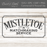 Mistletoe Matchmaking Service SVG File for Christmas Signs - Commercial Use SVG Files