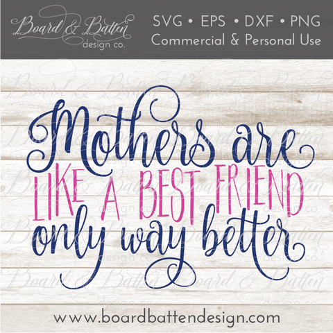 Mothers Are Like A Best Friend SVG File