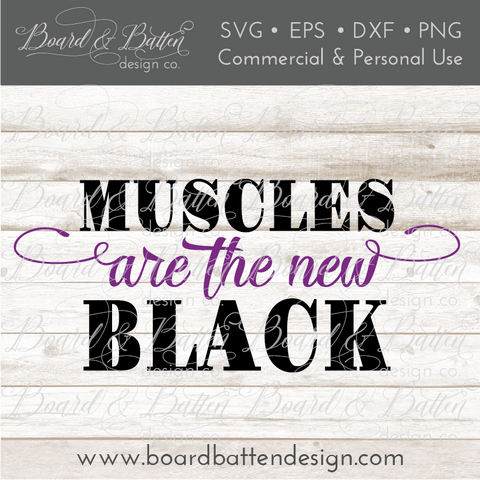 Fitness SVG File - Muscles Are The New Black