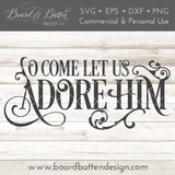 O Come Let Us Adore Him Christmas SVG File - Commercial Use SVG Files
